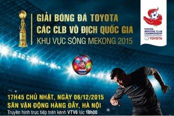 Bán kết Giải bóng đá Toyota sẽ diễn ra tại sân Hàng Đẫy