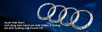Audi Việt Nam mở rộng bảo hành xe mới